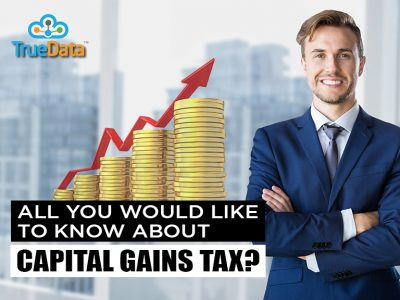 All you would like to know about Capital Gains Tax?