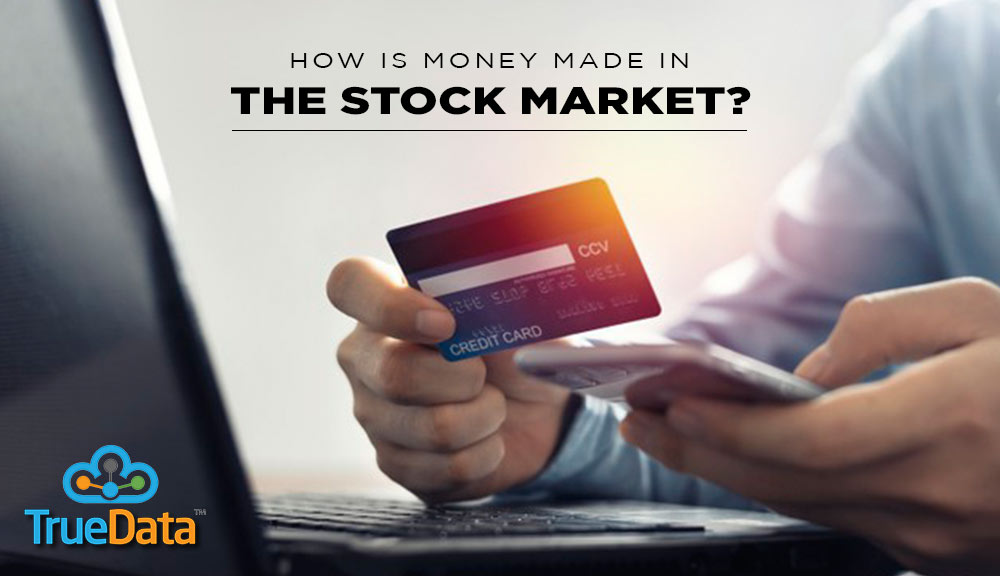 How-is-money-made-in-the-stock-market